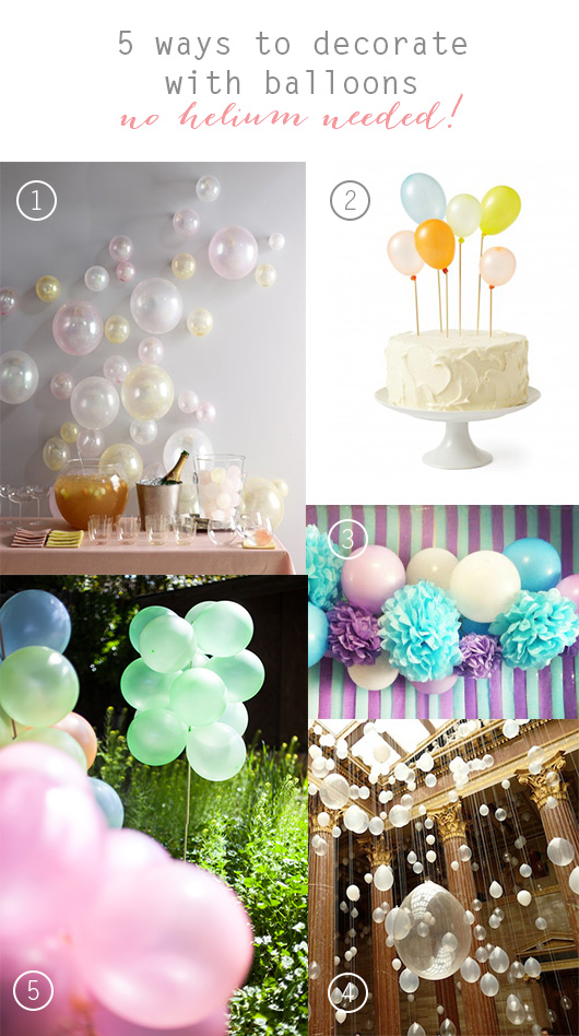 5 Ways to Decorate with Balloons without helium