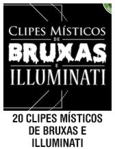 20 clipes místicos, de bruxas e illuminati