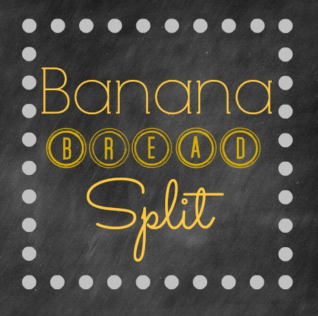 Banana Bread Split