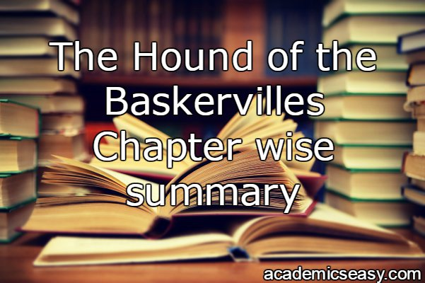 summary hound of baskervilles chapter 6 And find homework help for other the hound of the baskervilles questions at  enotes  briefly summarize chapter 6 of the hound of the baskervilles  1  educator answer what is the summary for chapter 9 in hound of the  baskervilles.