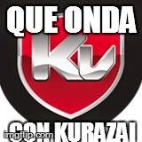 ¿Calidad Kurazai?