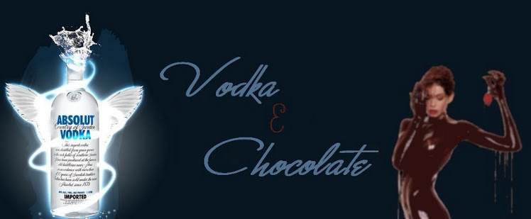 Vodka & Chocolate