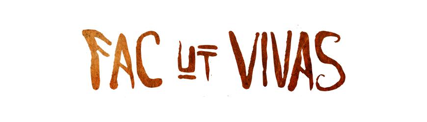 Fac Ut Vivas