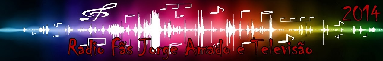 Rádio Fãs Jorge Amado e Televisão
