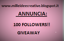 Giveaway 100 Followers - www.milleideecreative.blogspot.it
