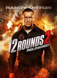 12 Vòng Sinh Tử 2 - 12 ROUNDS 2: RELOADER (2013)