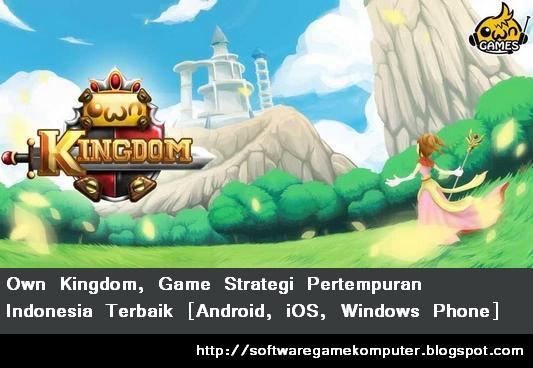 Own Kingdom, Game Strategi Pertempuran Indonesia Terbaik [Android, iOS, Windows Phone]