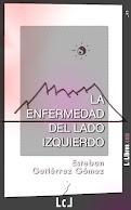 """""""LA ENFERMEDAD DEL LADO IZQUIERDO"""" disponible en versión digital"""