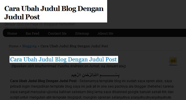 Cara Mengganti Judul Blog dengan Judul Postingan