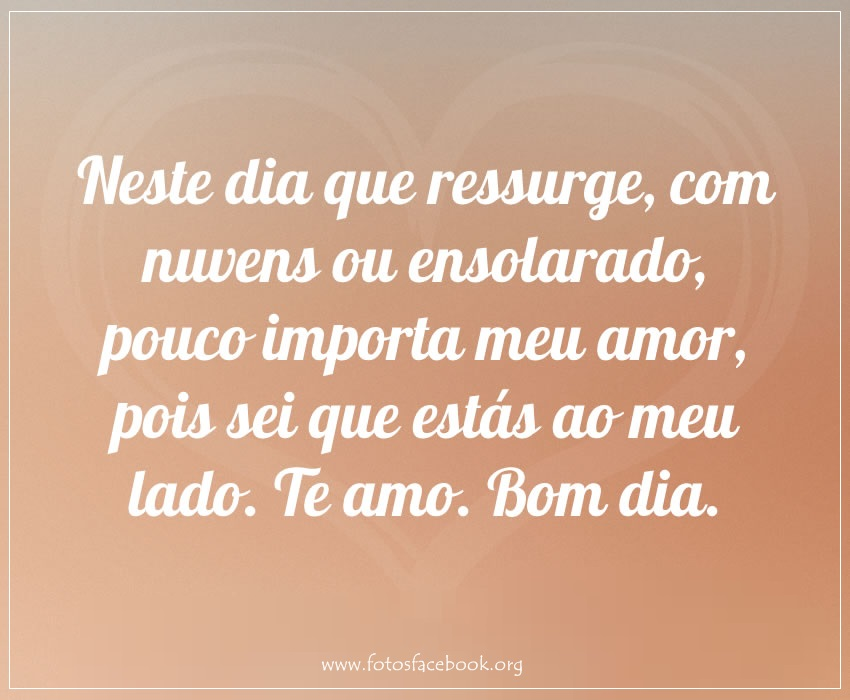 Bom Dia Meu Amor Enviar Para Facebook E Whatsapp Fotos Para Facebook