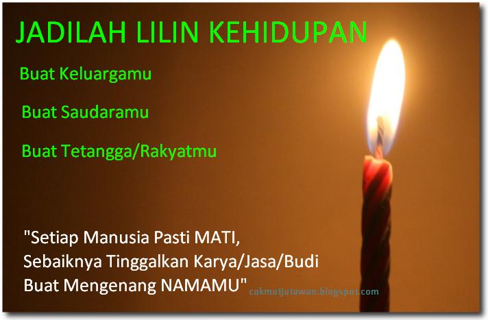 http://cakmatjutawan.blogspot.com/2015/01/jadilah-lilin-kehidupan.html