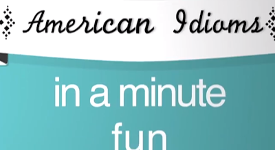 Thành ngữ tiếng Anh thông dụng