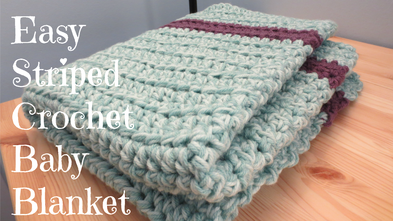 Different Crochet Patterns Baby Blanket : Crafting With Claudie: Easy Striped Crochet Baby Blanket
