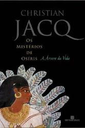 Download Grátis - Livro  - A Árvore da Vida: Série Os Mistérios de Osíris - Vol. 1 (Christian Jacq)