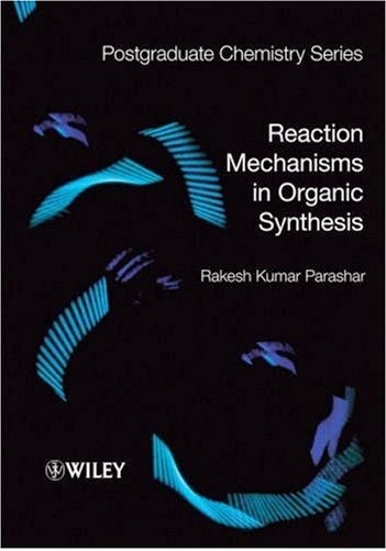 Reaction Mechanisms in Organic Synthesis (Postgraduate Chemistry Series)