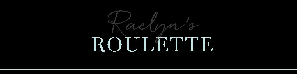 Raelyns Roulette