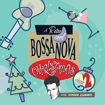 Vinnie Zummo - Retro Cool Bossa Nova Christmas Volume 2