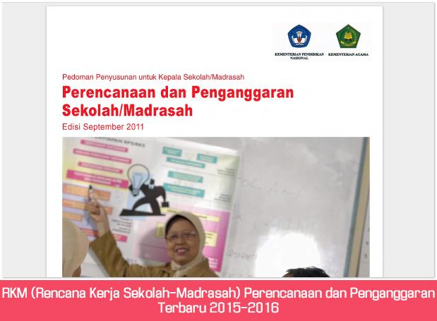 RKM (Rencana Kerja Sekolah-Madrasah) Perencanaan dan Penganggaran Terbaru 2015-2016