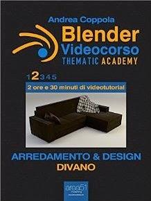 Blender Videocorso - Thematic Academy. Arredamento e Design: Vol. 2 - Divano (Esperto in un click)