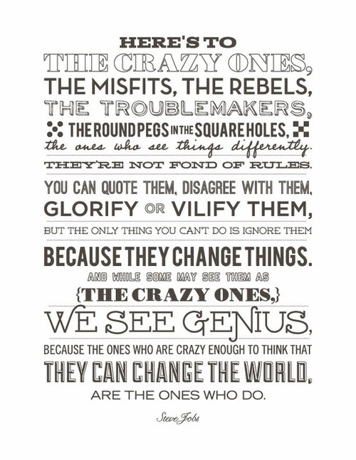 Here's the Crazy Ones, The Misfits, the Rebels - Steve Jobs Think Different Quote