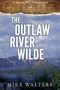 The Outlaw River Wilde (Mike Walters)