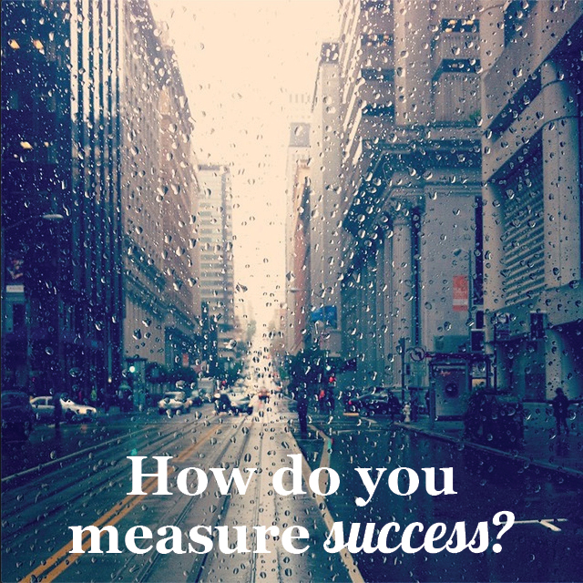 """essay on how do you measure success in life My definition of success essays 2239 words 