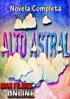 Assistir Novela Alto Astral Completa Online