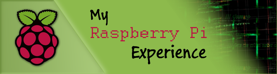 My Raspberry Pi Experience