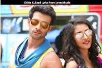 Chitta Kukkad Lyrics from Loveshhuda