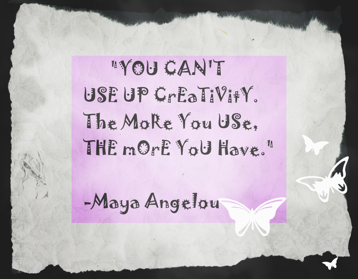 Zippers: Creativity Quote by Maya Angelou