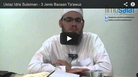 Ustaz Idris Sulaiman – 3 Jenis Bacaan Ta'awuz