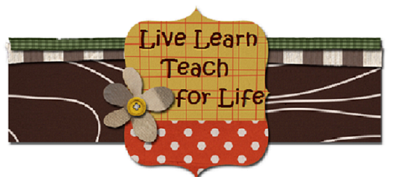 Live Learn Teach for Life