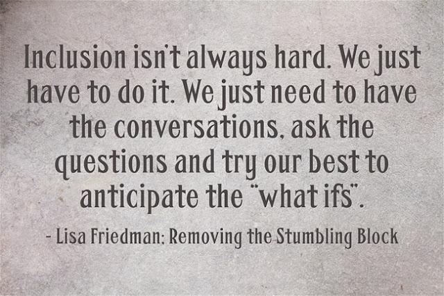 Inclusion isn't always hard; Removing the Stumbling Block
