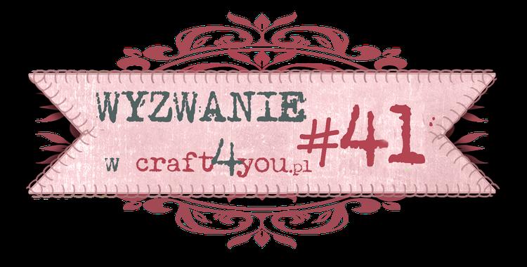 http://craft4youpl.blogspot.com/2014/01/wyzwanie-41.html