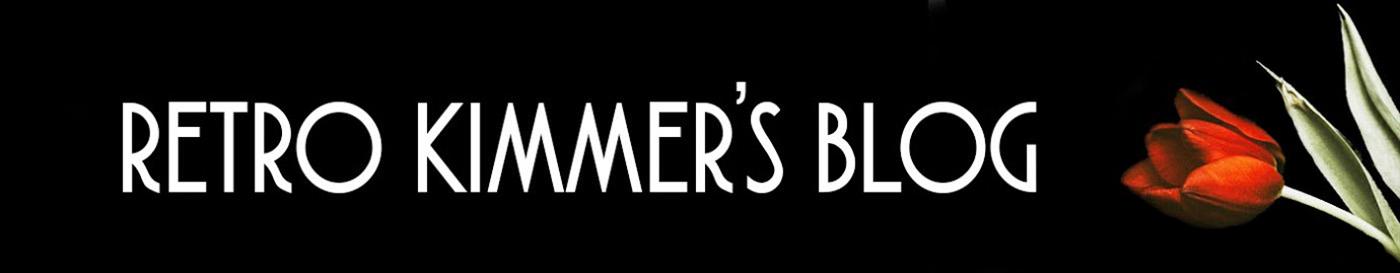 RETRO KIMMER'S BLOG