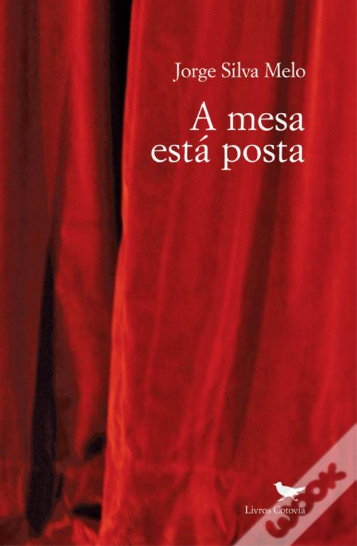 JORGE SILVA MELO | «A mesa está posta»