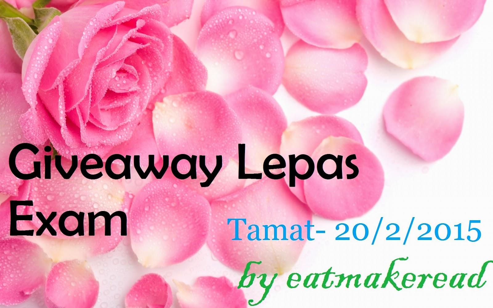 http://eatmakeread.blogspot.com/2015/01/giveaway-lepas-exam.html