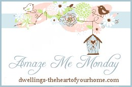 http://www.dwellings-theheartofyourhome.com/search/label/AMAZE%20ME%20MONDAY