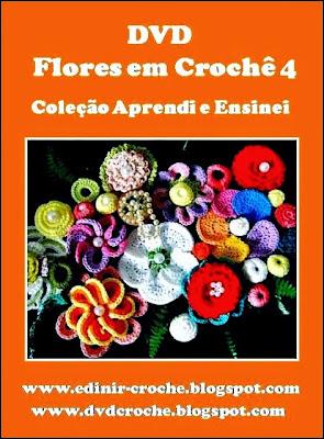 flores em croche 5 volumes da coleção aprendi e ensinei com edinir-croche dvd video-aulas blog loja frete gratis