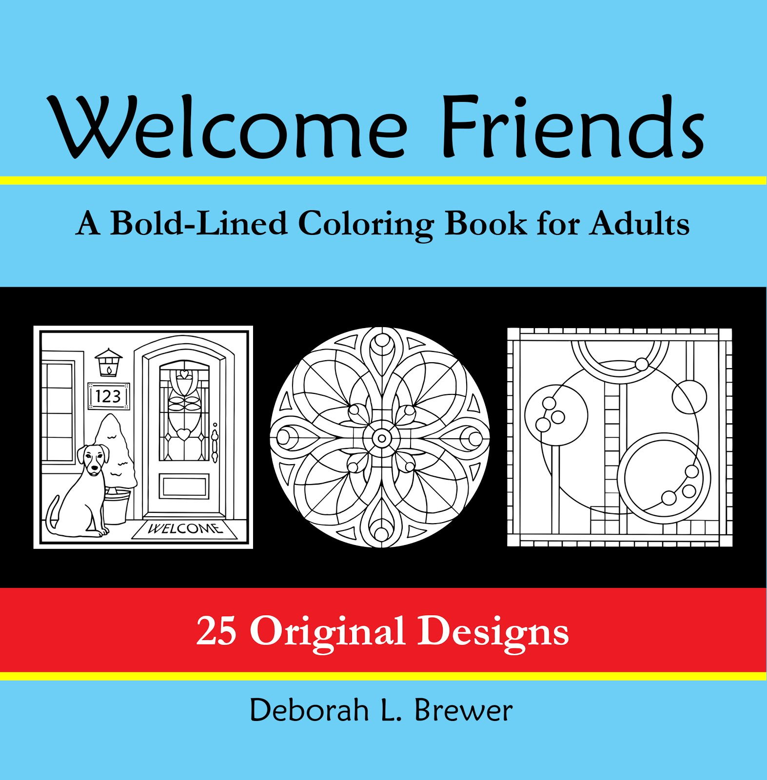 <b>Welcome Friends</b><br>by Deborah L Brewer