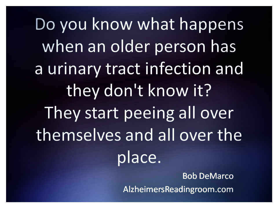 Do you know what happens when an elderly person has a urinary tract infection and they don't know it?