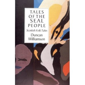 Tales Of The Seal People Scottish Folk Tales by Duncan Williamson