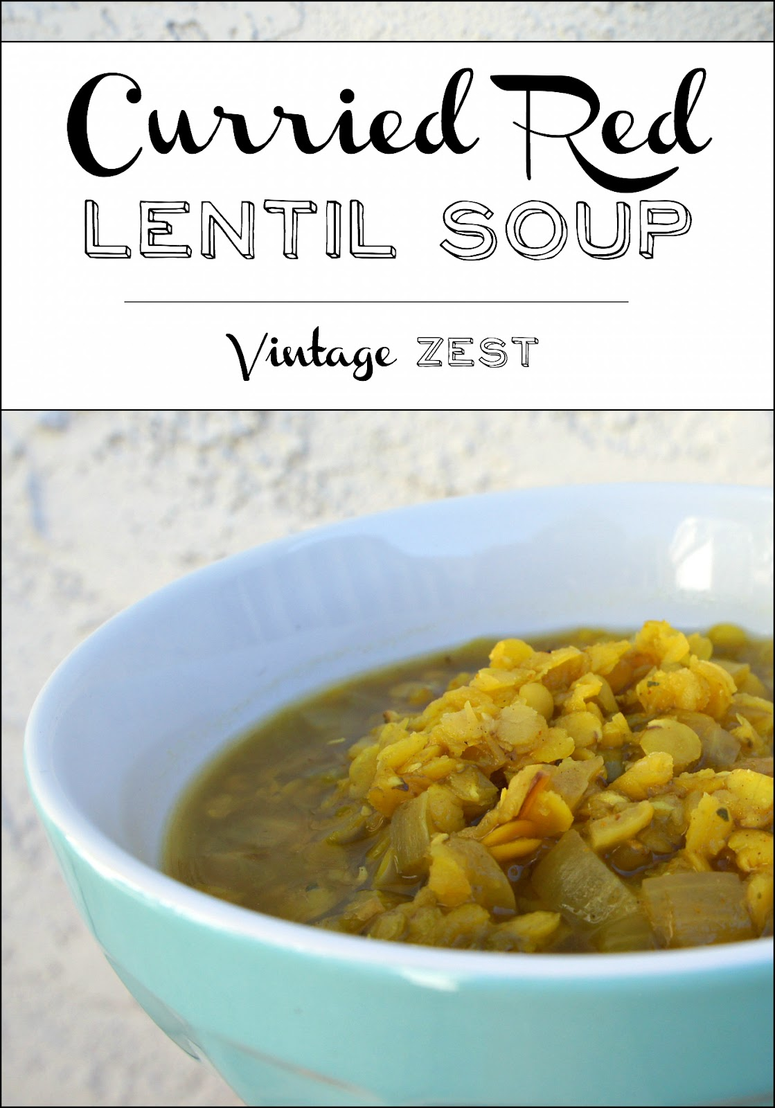 Curried Red Lentil Soup on Diane's Vintage Zest!