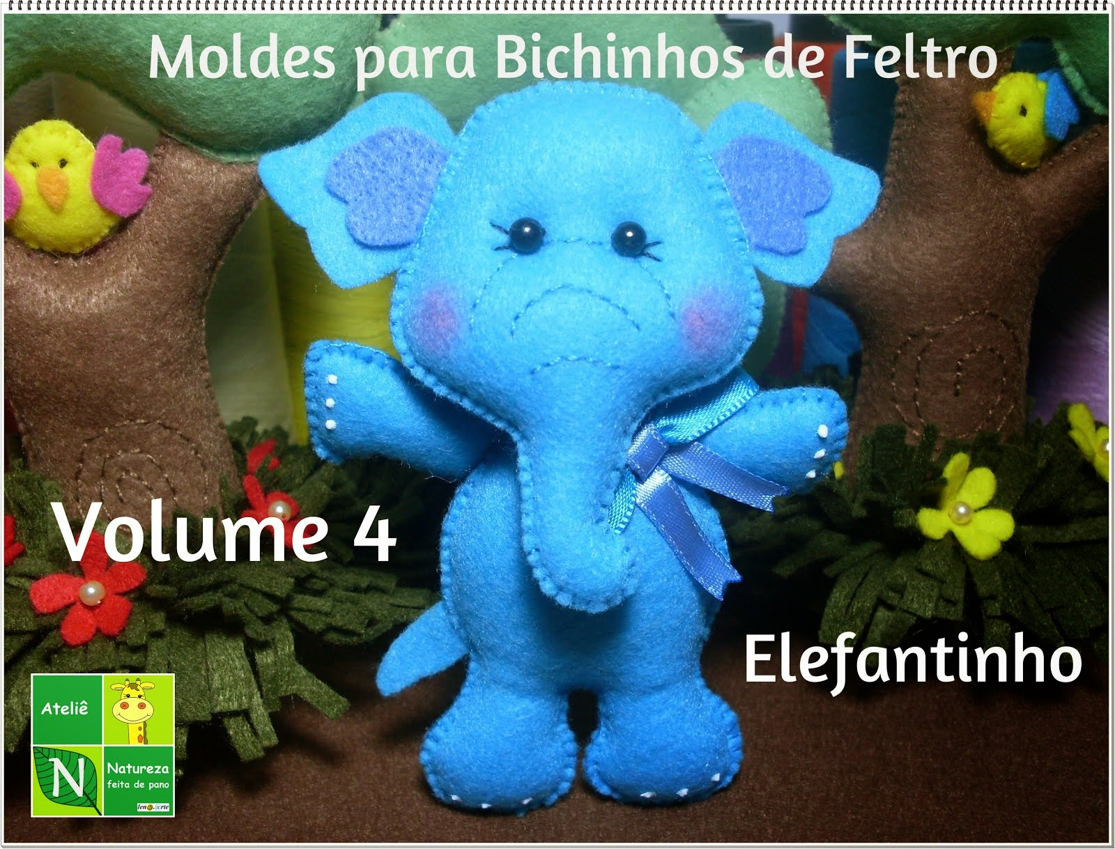 Apostila Digital/Moldes para Bichinhos de Feltro Volume 4 Elefantinho
