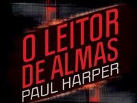 """Resenha do livro """"O leitor de Almas"""" - Paul Harper. Editora Paralela"""