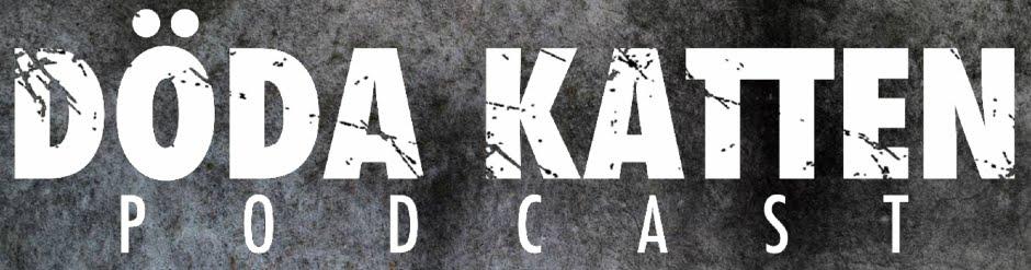 Döda Katten podcast
