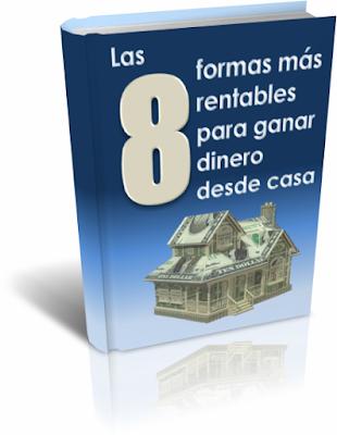Las 8 Formas Rentables Para Ganar Dinero Desde Casa