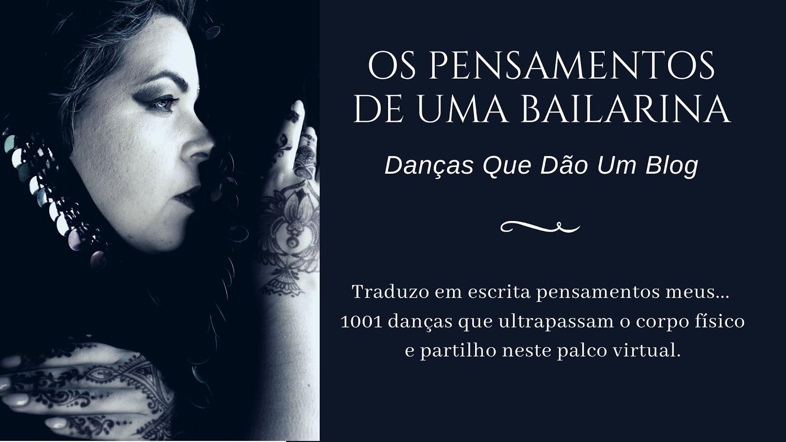 OS PENSAMENTOS DE UMA BAILARINA... Danças Que Dão um Blog