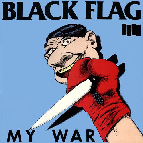 http://2.bp.blogspot.com/-UzSjGCGm60Q/TVaMIOa0wDI/AAAAAAAAE0M/ZMdI25H_2Ho/s1600/Black+Flag-My+War-1983-FTS.jpg