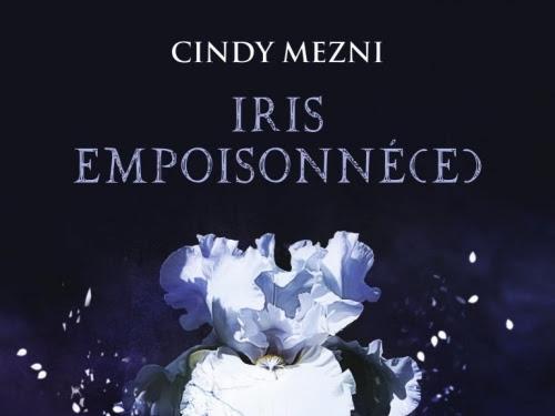 Iris empoisonné(e), tome 1 de Cindy Mezni